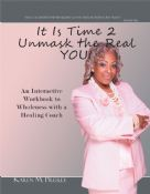 It Is Time 2 Unmask the Real YOU!