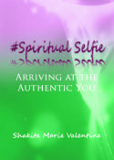 Spiritual Selfie - Arriving at the Authentic You