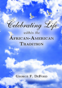 Celebrating Life within in African American Tradition