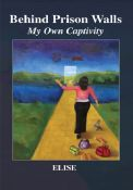 Behind Prison Walls -- My Own Captivity