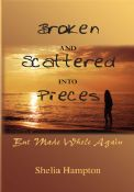 Broken and Scattered into Pieces -- But Made Whole Again