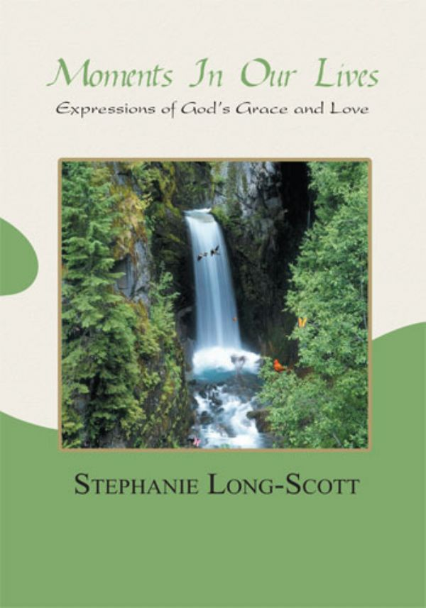 Moments In Our Lives - Expressions of God's Grace and Love