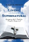 Living in the Realm of the Supernatural
